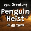 有史以来最伟大的企鹅抢劫案